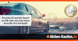 So viel VW-Stammaktien bekommen Sie derzeit für einen Euro in Aktien der Porsche SE